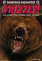 Grizzly! : real-life animal attacks