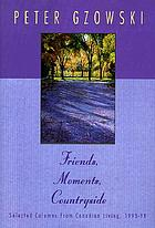 Friends, moments, countryside : selected columns from Canadian living, 1993-98