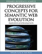 Progressive concepts for Semantic Web evolution : applications and developments