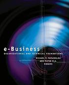 E-business : organizational and technical foundations