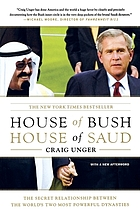 House of Bush, house of Saud : the secret relationship between the world's two most powerful dynasties