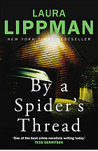 By a spider's thread : Tess Monaghan