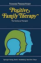 Positive family therapy : the family as therapist