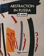 Abstraction in Russia : XX century