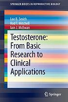 Testosterone: From Basic Research to Clinical Applications