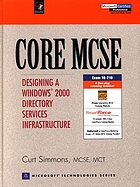 MCSE : designing a Windows 2000 directory services infrastructure