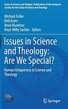 Issues in science and theology : are we special? : human uniqueness in science and theology