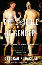 The riddle of gender : science, activism, and transgender rights
