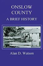 Onslow County : a brief history