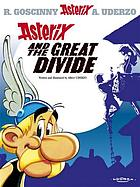 Astérix adventures. 25, Asterix and the great divide