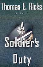 A soldier's duty : a novel