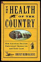 The health of the country : how American settlers understood themselves and their land