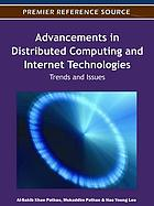 Advancements in distributed computing and Internet technologies : trends and issues