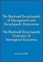The Blackwell encyclopedia of management. Vol 5 : the Blackwell encyclopedic dictionary of managerial economics.