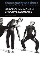 Merce Cunningham : creative elements