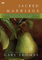 Sacred marriage : What if God designed marriage to make us holy more than to make us happy? : six sessions