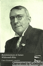 Reminiscences of James Whitcomb Riley, by Clara E. Laughlin.