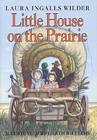 Little house on the prairie; illustrated by Garth Williams. Newly illustrated.