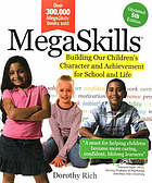 Megaskills : building your child's happiness and success in school and life
