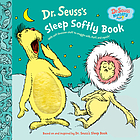 Dr. Seuss's sleep softly book : with soft Seussian stuff to snuggle with, fluff and squish!