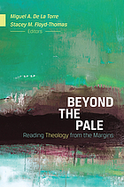 Beyond the pale : reading theology from the margins