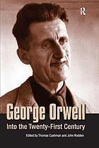 George Orwell : into the twenty-first century