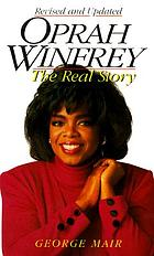 Oprah Winfrey : the real story