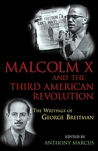 Malcolm X and the Third American Revolution : the writings of George Breitman
