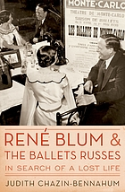 Rene Blum and the Ballets russes : in search of a lost life