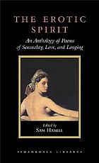 The erotic spirit : an anthology of poems of sensuality, love, and longing
