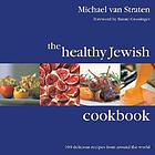 The healthy Jewish cookbook : 100 delicious recipes from around the world