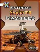 Extreme exploring machines.