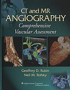 CT and MR angiography : comprehensive vascular assessment