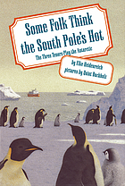 Some folk think the South Pole's hot : the Three Tenors play the Antartic