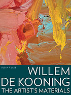 Willem de Kooning : the artist's materials