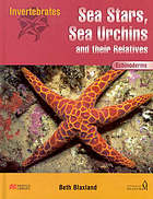 Sea stars, sea urchins and their relatives : echinoderms.