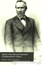 Sketch of the life and character of Rutherford B. Hayes.