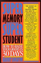 Super memory--super student : how to raise your grades in 30 days