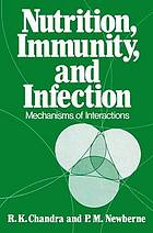 Nutrition, immunity, and infection : mechanisms of interactions