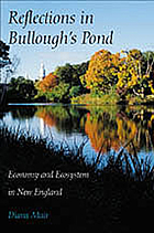 Reflections in Bullough's Pond : economy and ecosystem in New England