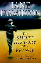 The short history of a prince : a novel