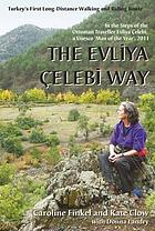 The Evliya Çelebi Way : Turkey's first long-distance walking and riding route