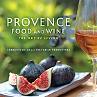 Provence food and wine : the art of living