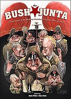 The Bush junta : cartoonists on the Mayberry Machiavelli and the abuse of power