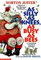 As silly as knees, as busy as bees : an astounding assortment of similes