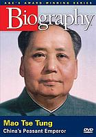 Mao Tse Tung : China's peasant emperor
