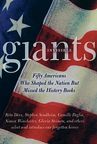 Invisible giants : fifty Americans who shaped the nation but missed the history books