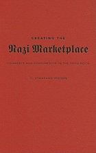 Creating the Nazi marketplace : commerce and consumption in the Third Reich