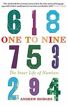One to nine : the inner life of numbers