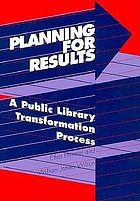Planning for results : a public library transformation process